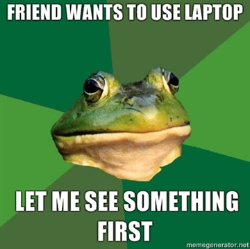 friend wants to use laptop