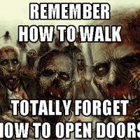 remembering how to walk, but you can't open doors