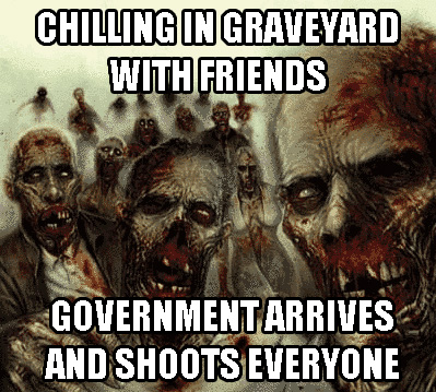 chilling in graveyard and get shot by government