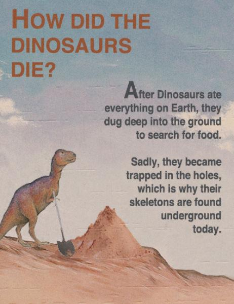 The dinosaurs invented shovels