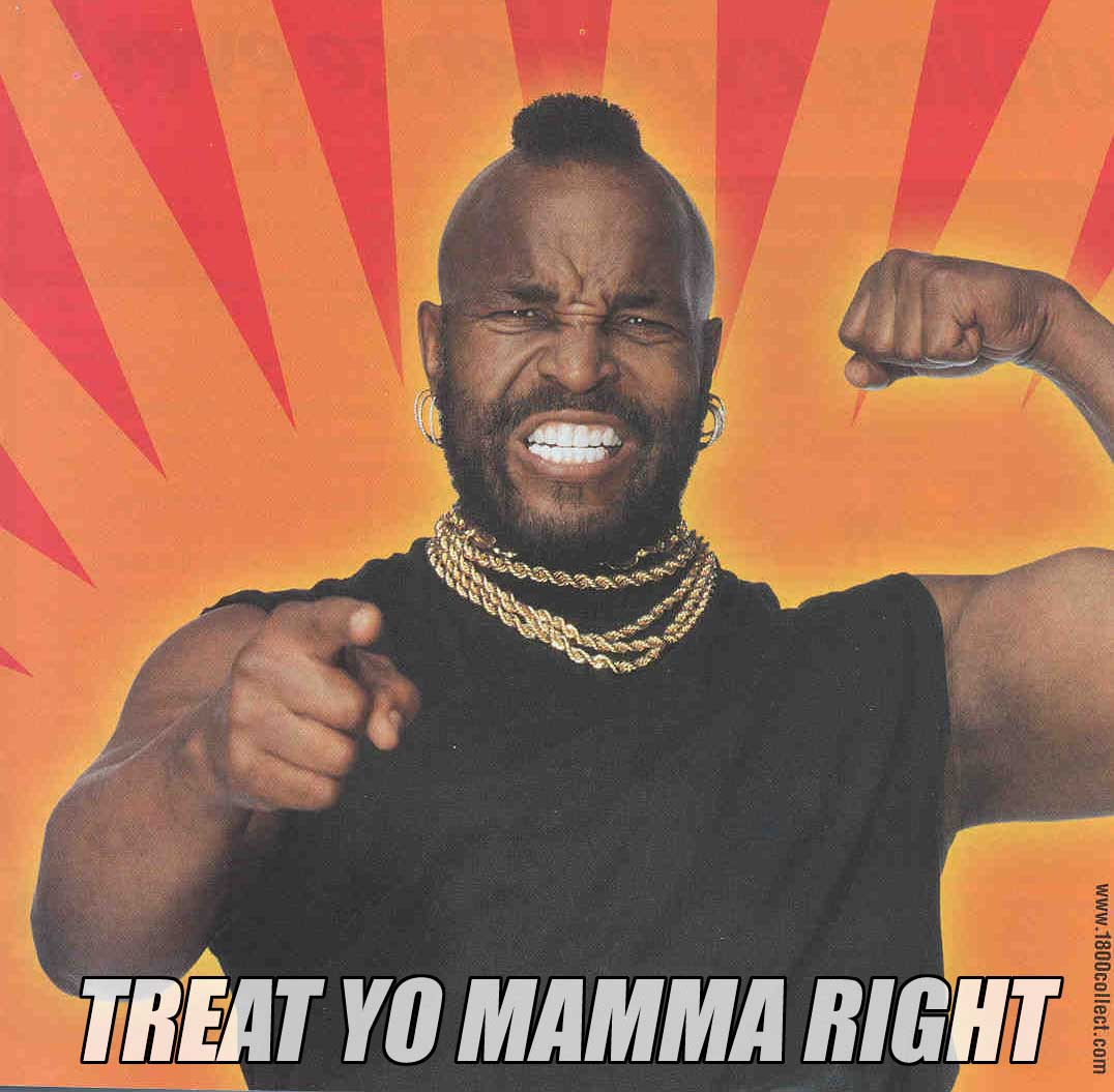 treat yo momma right - pichars.org
