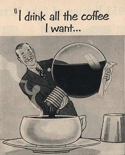 I drink all the coffee I want - pichars.org