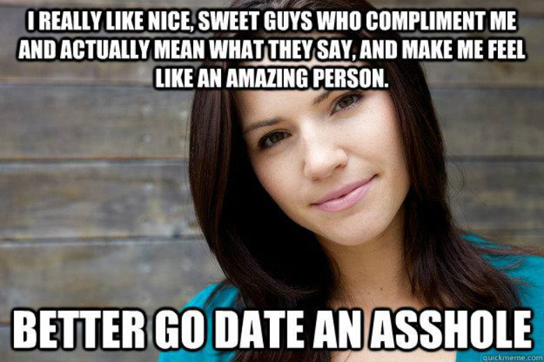 chicks hate nice guys
